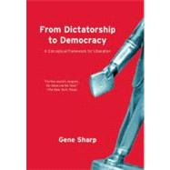 From Dictatorship To Democracy by Sharp, Gene, 9781595588500