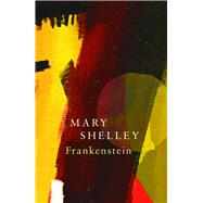 Frankenstein by Shelley, Mary Wollstonecraft, 9781787198500