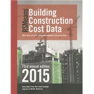 Rsmeans Building Construction Cost Data 2015 by Plotner, Stephen C., 9781940238500