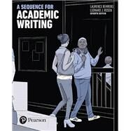 A Sequence for Academic Writing by Behrens, Laurence M.; Rosen, Leonard J., 9780134398501