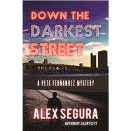 Down the Darkest Street by Segura, Alex, 9781943818501