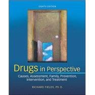 Drugs in Perspective: Causes, Assessment, Family, Prevention, Intervention, and Treatment by Fields, Richard, 9780078028502