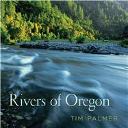 Rivers of Oregon by Palmer, Tim, 9780870718502