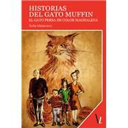 Historias del gato Muffin / Muffin Cat Stories: El Gato Persa De Color Magdalena by Matarranz, Sofia, 9788416118502