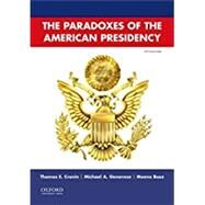 Paradoxes of the American Presidency by Cronin, Thomas E.; Genovese, Michael A.; Bose, Meena, 9780190648503
