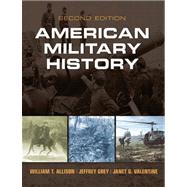 American Military History: A Survey From Colonial Times to the Present by Allison; William Thomas, 9780205898503