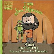 I Am Jim Henson by Meltzer, Brad; Eliopoulos, Christopher, 9780525428503