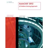 AutoCAD 2012 : A Problem-Solving Approach by Tickoo, Sham, 9781111648503