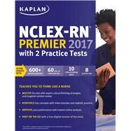 NCLEX-RN Premier with 2 Practice Tests 2017 by Kaplan Test Prep, 9781506208503