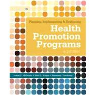 Planning, Implementing, & Evaluating Health Promotion Programs A Primer by McKenzie, James F.; Neiger, Brad L.; Thackeray, Rosemary, 9780321788504