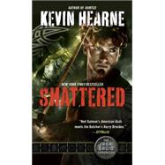 Shattered: The Iron Druid Chronicles by Hearne, Kevin, 9780345548504