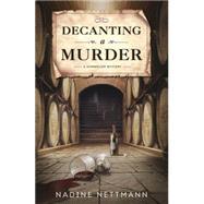 Decanting a Murder by Nettmann, Nadine, 9780738748504