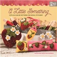 A Little Something by Kermes, Roseann Meehan, 9781604688504