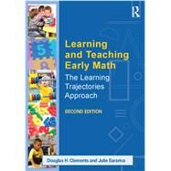 Learning and Teaching Early Math: The Learning Trajectories Approach by Clements; Douglas H., 9780415828505