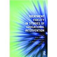 Treatment Fidelity in Studies of Educational Intervention by Roberts; Greg, 9781138838505