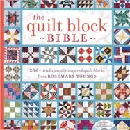 The Quilt Block Bible: 200+ Traditionally Inspired Quilt Blocks from Rosemary Youngs by Youngs, Rosemary, 9781440238505
