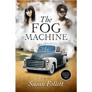 The Fog Machine by Follett, Susan, 9781941038505