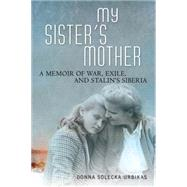 My Sister's Mother by Urbikas, Donna Solecka, 9780299308506