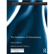 The Aesthetics of Atmospheres by B÷hme; Gernot, 9781138688506