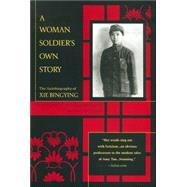 A Woman Soldier's Own Story The Autobiography of Xie Bingying by Bingying, Xie; Brissman, Lily Chia; Brissman, Barry, 9780425188507