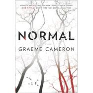 Normal A Novel by Cameron, Graeme, 9780778318507