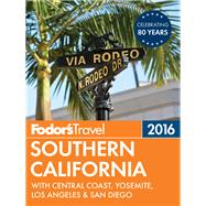 Fodor's Southern California 2016 by FODOR'S TRAVEL GUIDES, 9781101878507