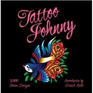 Tattoo Johnny 3,000 Tattoo Designs by Unknown, 9781402768507