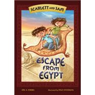 Scarlett and Sam: Escape from Egypt by Kimmel, Eric A.; Stevanovic, Ivica, 9781467738507