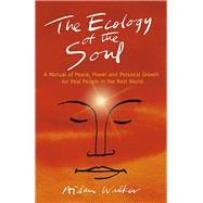 The Ecology of the Soul by Walker, Aidan, 9781782798507