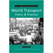 The Earthscan Reader on World Transport Policy and Practice by Whitelegg, John; Haq, Gary, 9781853838507