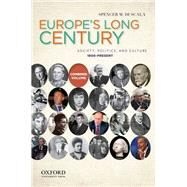 Europe's Long Century: 1900-Present Society, Politics, and Culture by Di Scala, Spencer M., 9780199778508