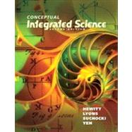 Conceptual Integrated Science by Hewitt, Paul G.; Lyons, Suzanne A; Suchocki, John A.; Yeh, Jennifer, 9780321818508