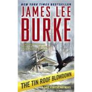 The Tin Roof Blowdown by Burke, James Lee, 9781416548508