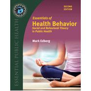 Essentials of Health Behavior: Social and Behavioral Theory in Public Health by Edberg, Mark, Ph.D., 9781449698508