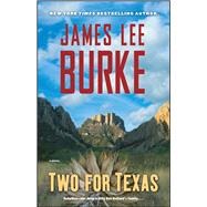 Two for Texas by Burke, James Lee, 9781476708508