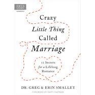 Crazy Little Thing Called Marriage by Smalley, Greg, Dr.; Smalley, Erin; Chapman, Gary, 9781589978508