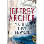 Mightier Than the Sword by Archer, Jeffrey, 9781594138508