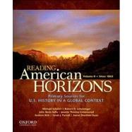 Reading American Horizons U.S. History in a Global Context, Volume II: Since 1865 by Schaller, Michael; Schulzinger, Robert; BezIs-Selfa, John; Thomas Greenwood, Janette; Kirk, Andrew; Purcell, Sarah J.; Sheehan-Dean, Aaron, 9780199768509