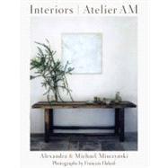 Interiors Atelier Am by Misczynski, Alexandra; Misczynski, Michael; Vervoordt, Axel; Halard, Francois, 9780847838509