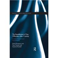 The Resettlement of Sex Offenders after Custody: Circles of Support and Accountability by Thompson; David, 9781138898509