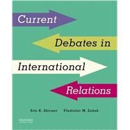 Current Debates in International Relations by Shiraev, Eric B.; Zubok, Vladislav M., 9780199348510