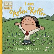 I Am Helen Keller by Meltzer, Brad; Eliopoulos, Christopher, 9780525428510