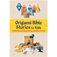 Origami Bible Stories for Kids Kit by Dewar, Andrew; Roy, Suman, 9780804848510