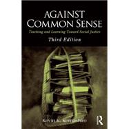 Against Common Sense: Teaching and Learning Toward Social Justice by Kumashiro; Kevin K., 9781138788510