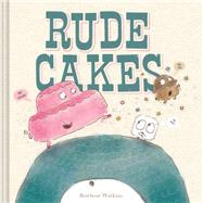 Rude Cakes by Watkins, Rowboat, 9781452138510
