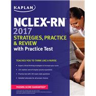NCLEX-RN 2017 Strategies, Practice & Review With Practice Test by Kaplan, 9781506208510