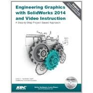 Engineering Graphics With Solidworks 2014 and Video Instruction: A Step-by-step Project Based Approach by Planchard, David C., 9781585038510