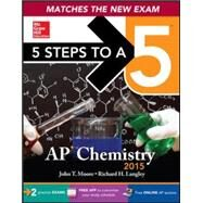 5 Steps to a 5 AP Chemistry, 2015 Edition by Moore, John T.; Langley, Richard H., 9780071838511