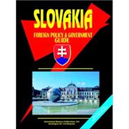 Slovakia Foreign Policy and Government Guide by International Business Publications, USA, 9780739738511
