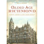 Gilded Age Richmond by Burns, Brian, 9781625858511